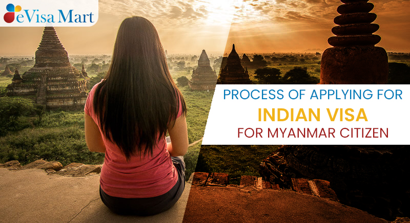 What is the Process For Indian Visa for Myanmar Citizen