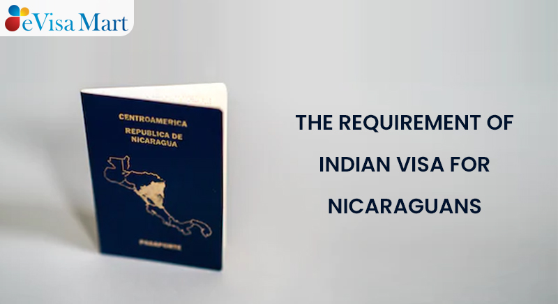 what is the process Of The Requirement of Indian Visa For Nicaraguans